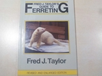 Fred J Taylor's Guide to Ferreting (Signed copy)