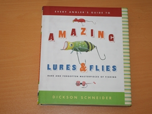 Every Angler's Guide to Amazing Lures & Flies
