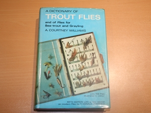 A Dictionary of Trout Flies and Flies for Sea-Trout and Grayling